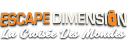 Escape Game Perpignan : Escape Dimension